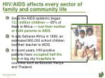 hiv aids affects every sector of family and community life