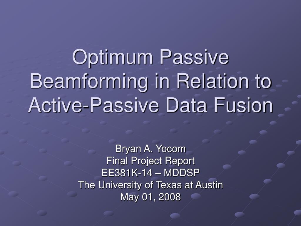 optimum passive beamforming in relation to active passive data fusion l.