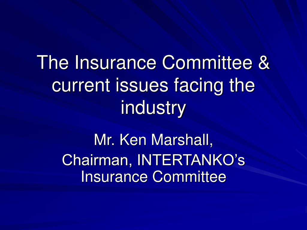 the insurance committee current issues facing the industry l.