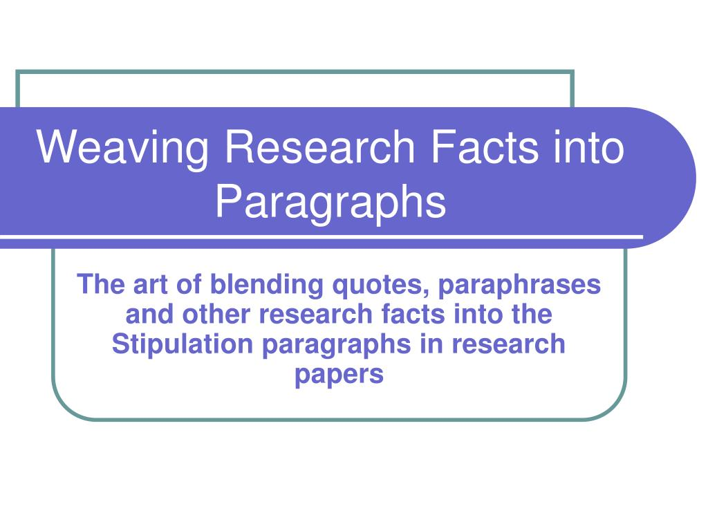 weaving research facts into paragraphs l.