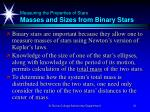 measuring the properties of stars masses and sizes from binary stars