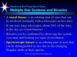measuring the properties of stars multiple star systems and binaries19