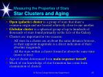 measuring the properties of stars star clusters and aging