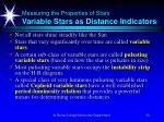 measuring the properties of stars variable stars as distance indicators