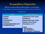 meist werden benzodiazepine verwendet z b valium lexotanil praxiten temesta xanor halcion rohypnol