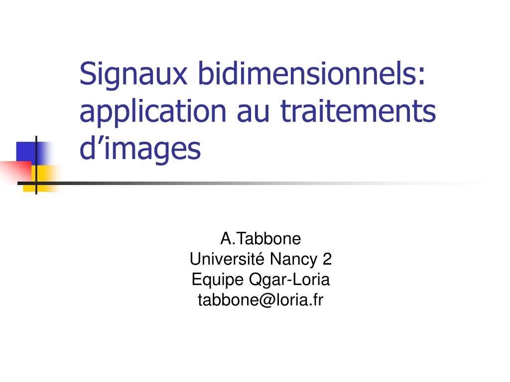 signaux bidimensionnels application au traitements d images l.