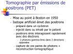 tomographie par missions de positrons pet
