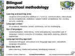 bi lingual preschool methodology