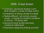 1999 a bad dream