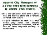 appoint city managers on 2 3 year fixed term contracts to ensure peak results