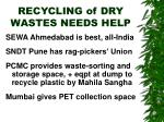 recycling of dry wastes needs help