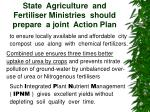 state agriculture and fertiliser ministries should prepare a joint action plan