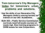 train tomorrow s city managers toda y for tomorrow s urban problems and solutions