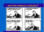 and the tobacco industry
