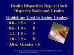 health disparities report card disparity ratio and grades