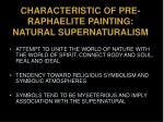 characteristic of pre raphaelite painting natural supernaturalism