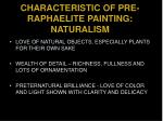 characteristic of pre raphaelite painting naturalism