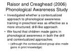 raisor and creaghead 2006 phonological awareness study
