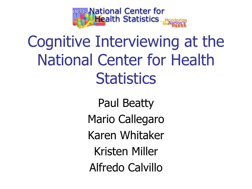cognitive interviewing at the national center for health statistics l.