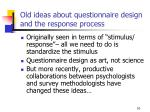 old ideas about questionnaire design and the response process
