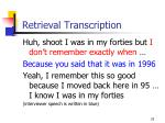 retrieval transcription