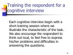 training the respondent for a cognitive interview