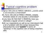typical cognitive problem