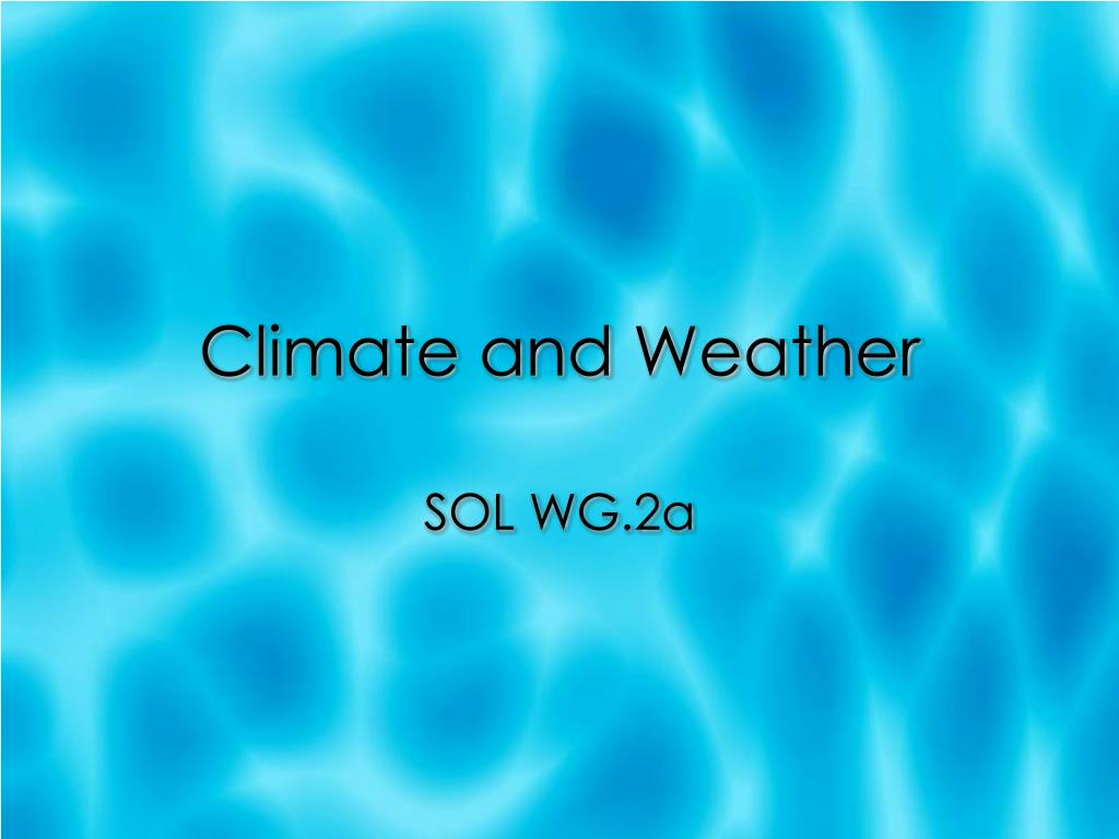 climate and weather l.