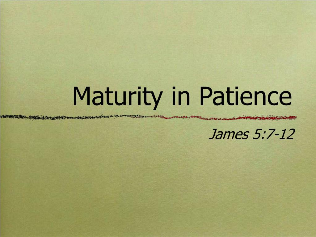 maturity in patience l.