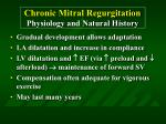 chronic mitral regurgitation physiology and natural history