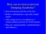 how can we treat or prevent dumping syndrome