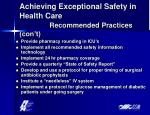 achieving exceptional safety in health care recommended practices con t