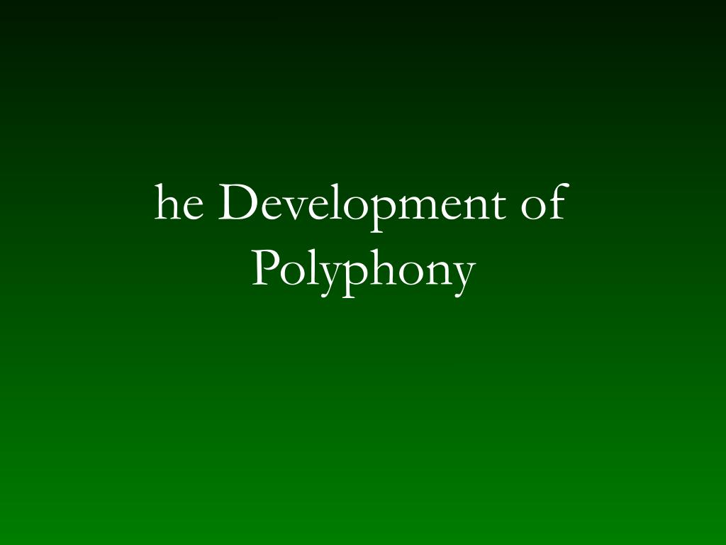 he development of polyphony l.