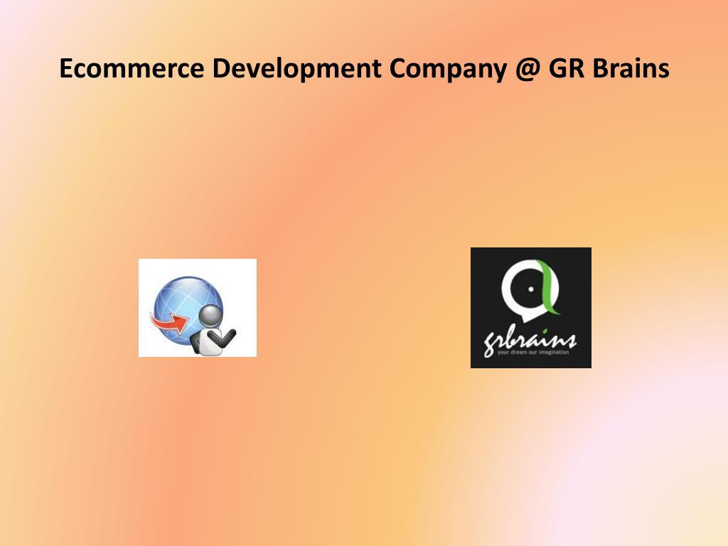 ecommerce development company @ gr brains l.