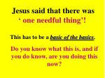 jesus said that there was one needful thing