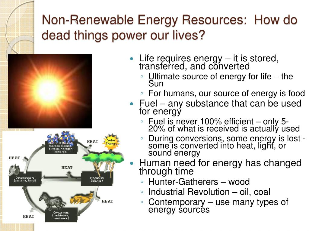 non renewable energy resources how do dead things power our lives l.