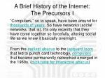 a brief history of the internet the precursors i
