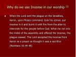 why do we use incense in our worship 2