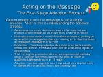 acting on the message the five stage adoption process