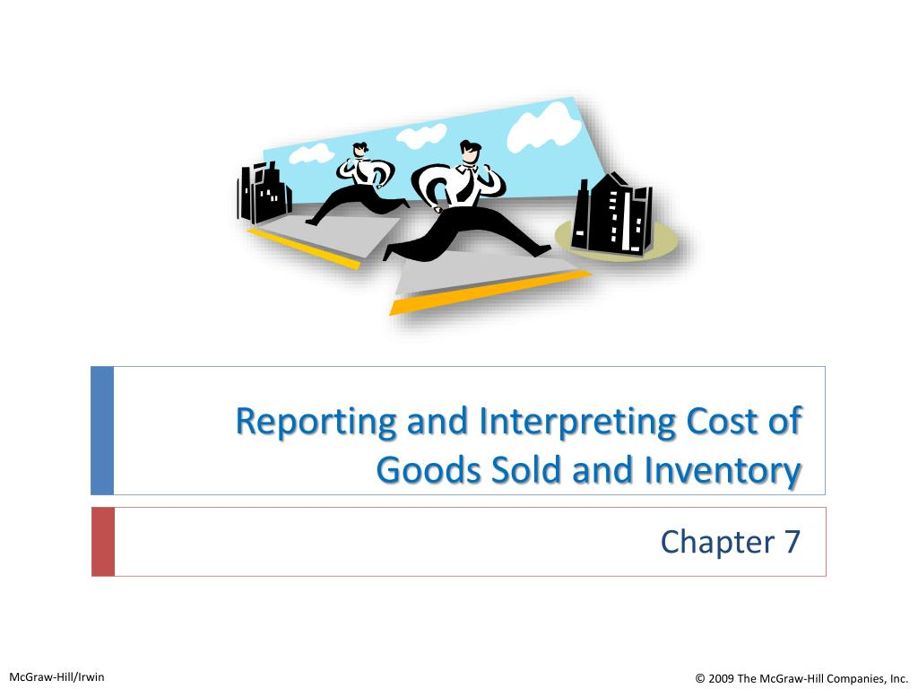 reporting and interpreting cost of goods sold and inventory l.