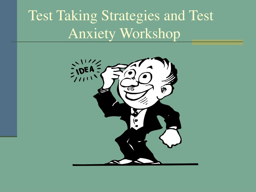 test taking strategies and test anxiety workshop l.