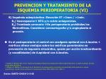prevencion y tratamiento de la isquemia perioperatoria vi