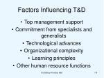 factors influencing t d