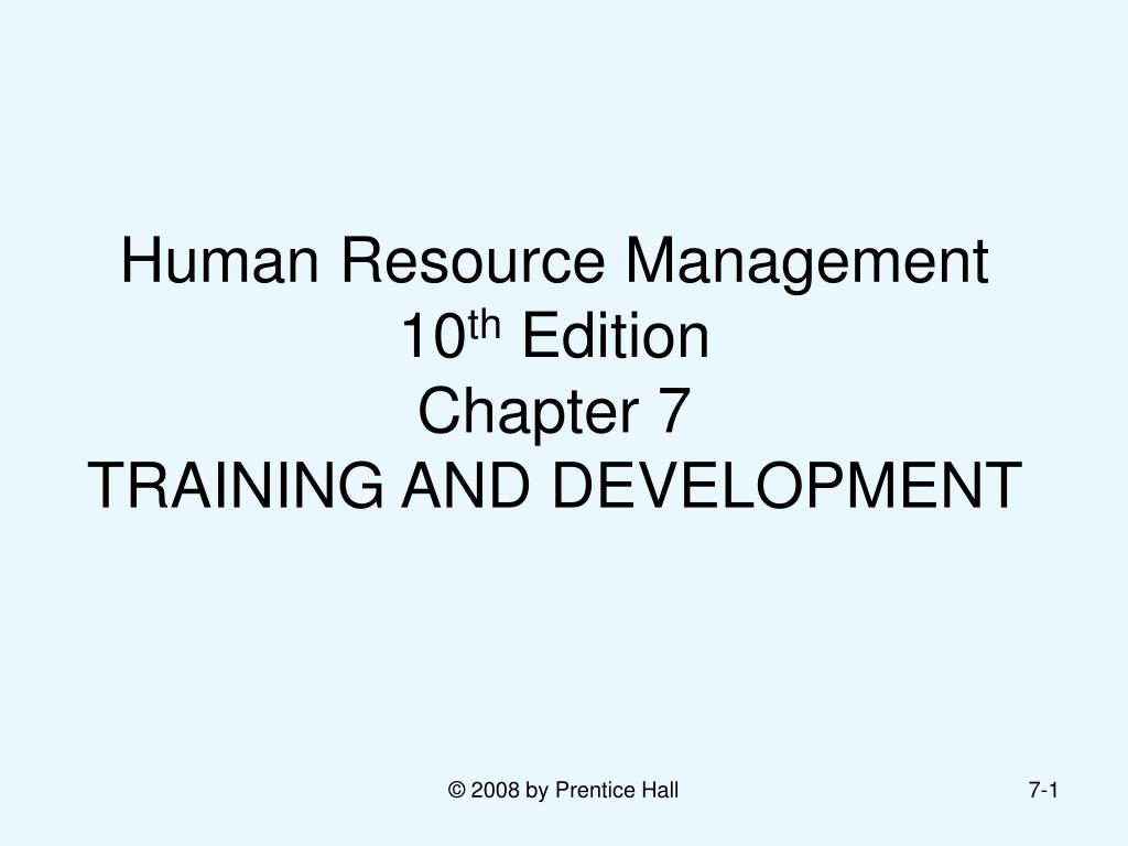 human resource management 10 th edition chapter 7 training and development l.