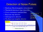 detection of noise pulses