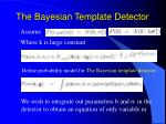 the bayesian template detector13