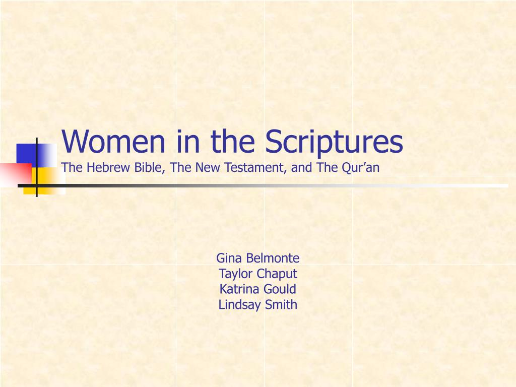 women in the scriptures the hebrew bible the new testament and the qur an l.
