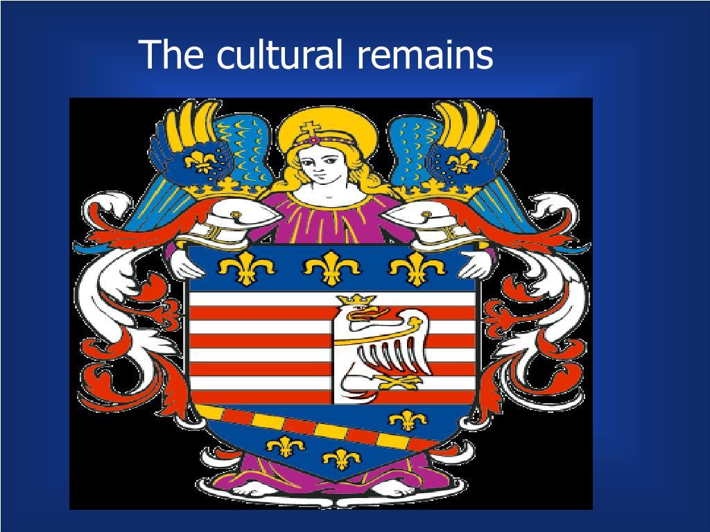 the cultural remains l.