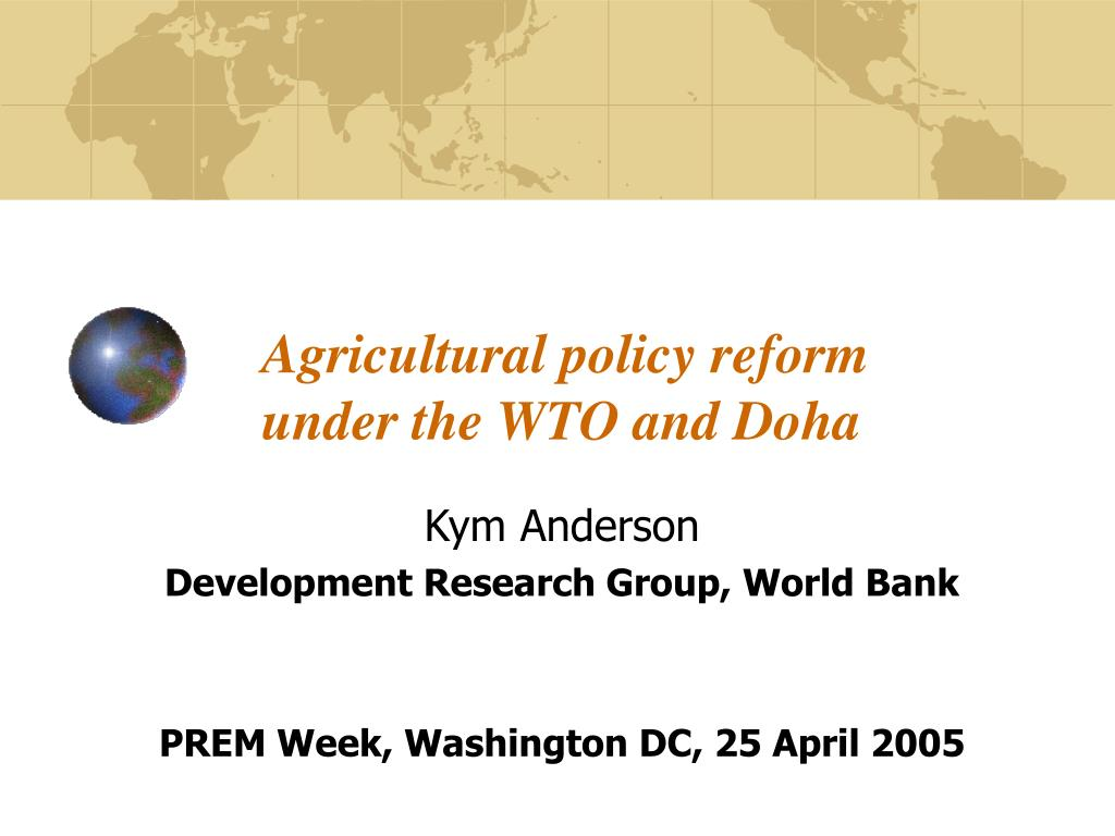 agricultural policy reform under the wto and doha l.