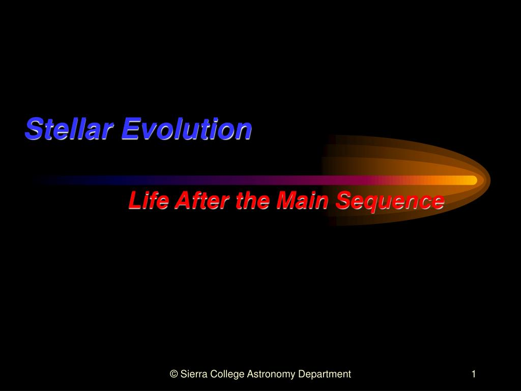stellar evolution life after the main sequence l.